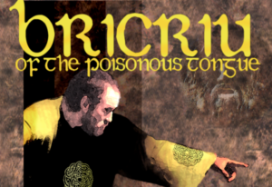 Bricriu of the Poison Tongue
